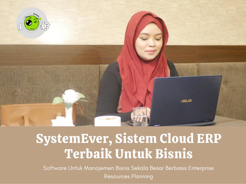 SystemEver, Sistem Cloud ERP Terbaik Untuk Bisnis