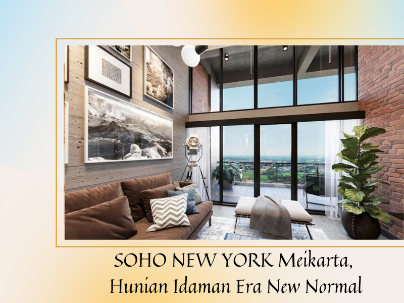SOHO NEW YORK Meikarta, Hunian Idaman Era New Normal