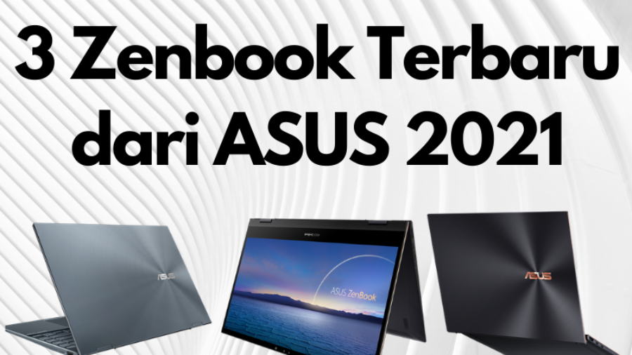 3 Zenbook Terbaru dari ASUS