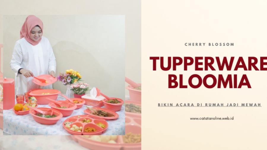 Tupperware Bloomia Bikin Acara Di Rumah Jadi Mewah