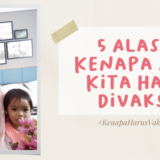 5 Alasan Kenapa Anak Kita Harus Divaksin_