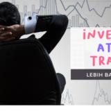 Investor atau Trader